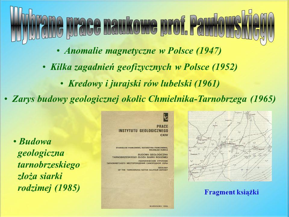 Anomalie magnetyczne w Polsce (1947) Kilka zagadnień geofizycznych w Polsce (1952) Kredowy i jurajski rów lubelski (1961) Zarys budowy geologicznej ok
