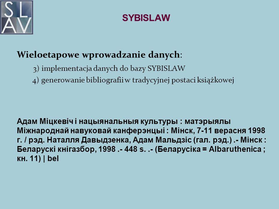 SYBISLAW Wieloetapowe wprowadzanie danych: 3) implementacja danych do bazy SYBISLAW 4) generowanie bibliografii w tradycyjnej postaci książkowej Адам