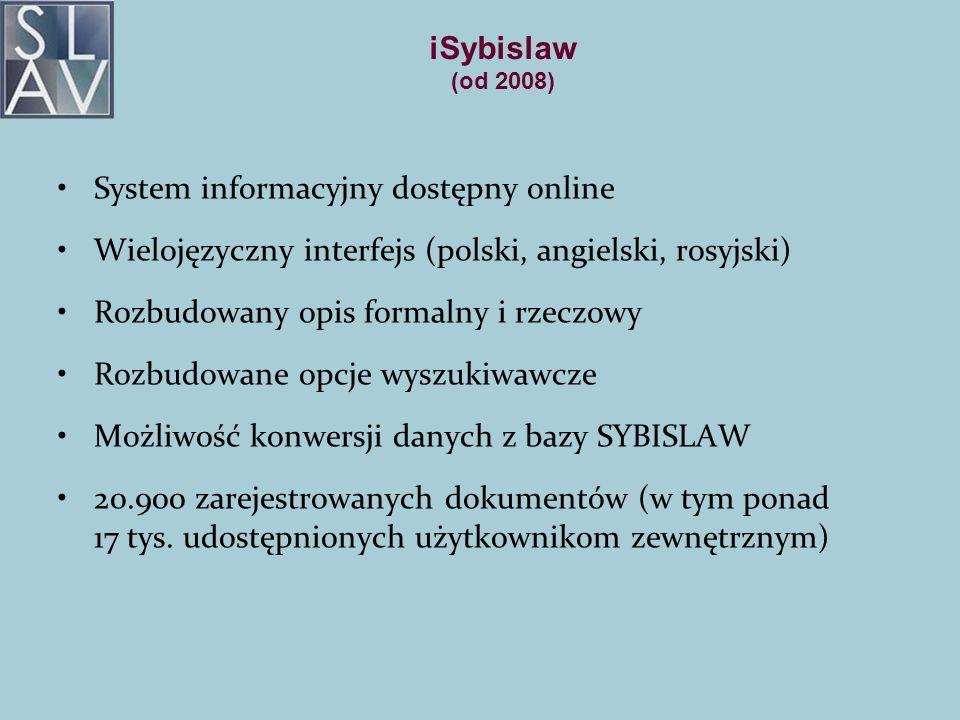 iSybislaw (od 2008) System informacyjny dostępny online Wielojęzyczny interfejs (polski, angielski, rosyjski) Rozbudowany opis formalny i rzeczowy Roz