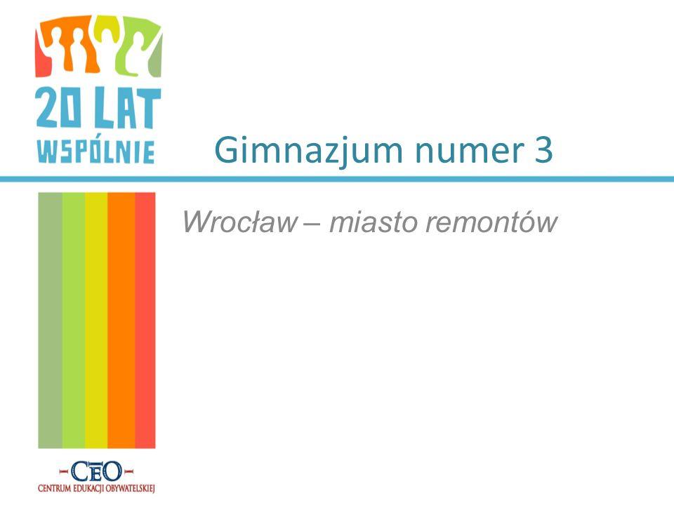 Gimnazjum numer 3 Wrocław – miasto remontów