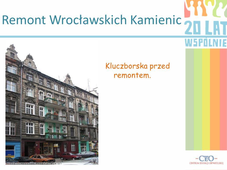 Remont Wrocławskich Kamienic Kluczborska przed remontem.