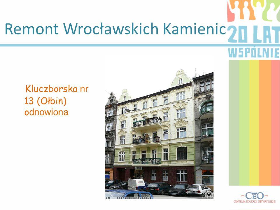 Remont Wrocławskich Kamienic Kluczborska nr 13 (Ołbin) o dnowiona