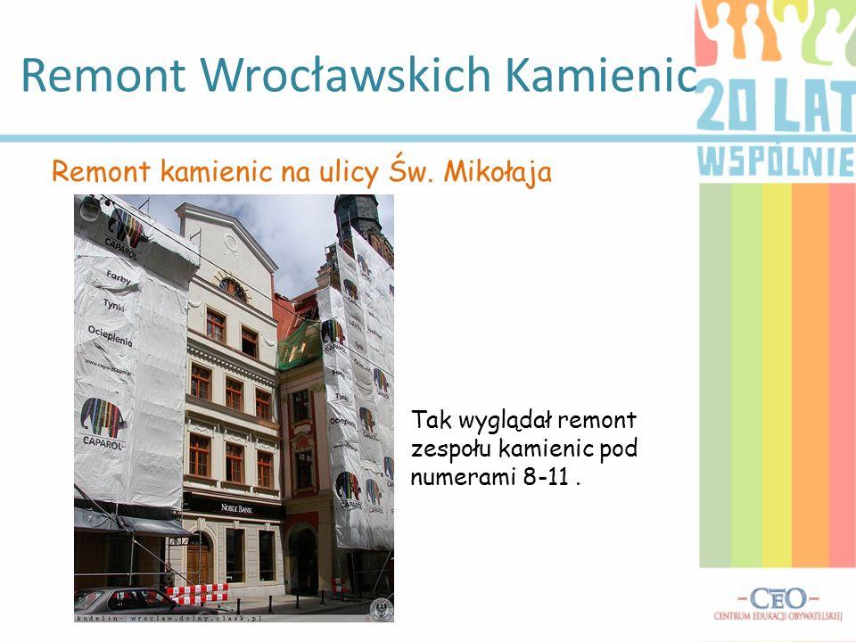 Remont Wrocławskich Kamienic Remont kamienic na ulicy Św. Mikołaja Tak wyglądał remont zespołu kamienic pod numerami 8-11.