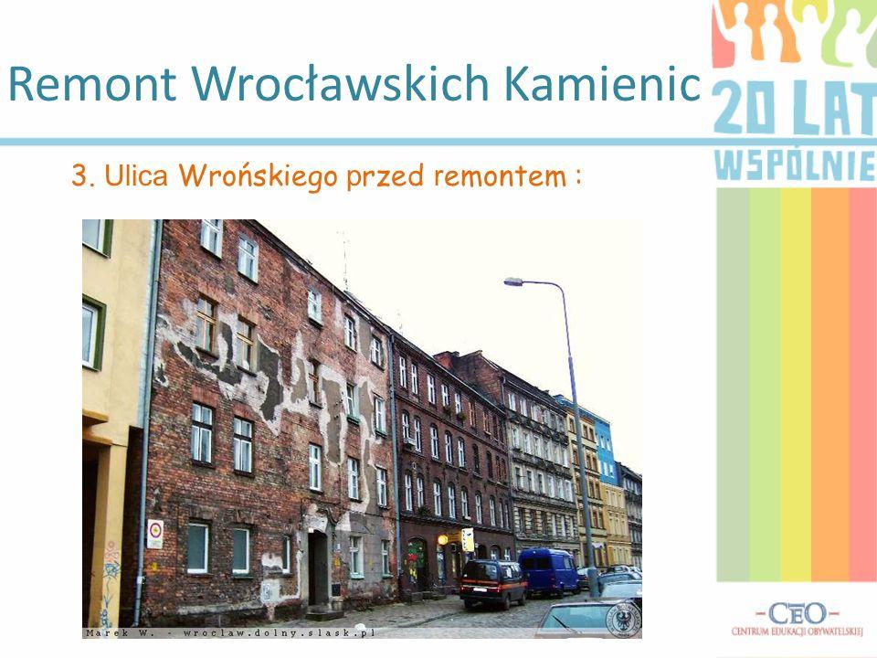 Remont Wrocławskich Kamienic 3. Ulica Wrońskiego p rzed r emontem :
