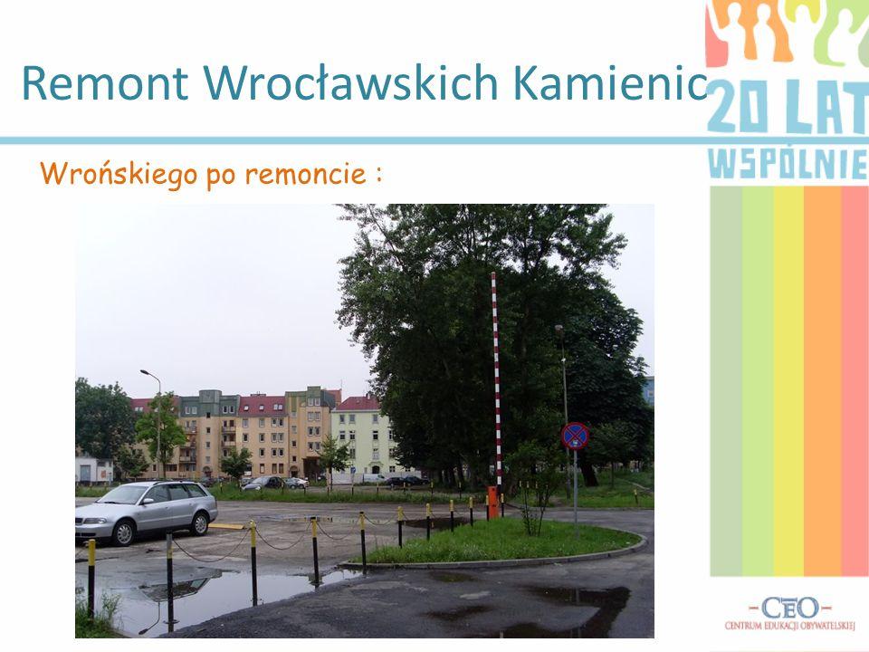 Remont Wrocławskich Kamienic Wrońskiego po remoncie :