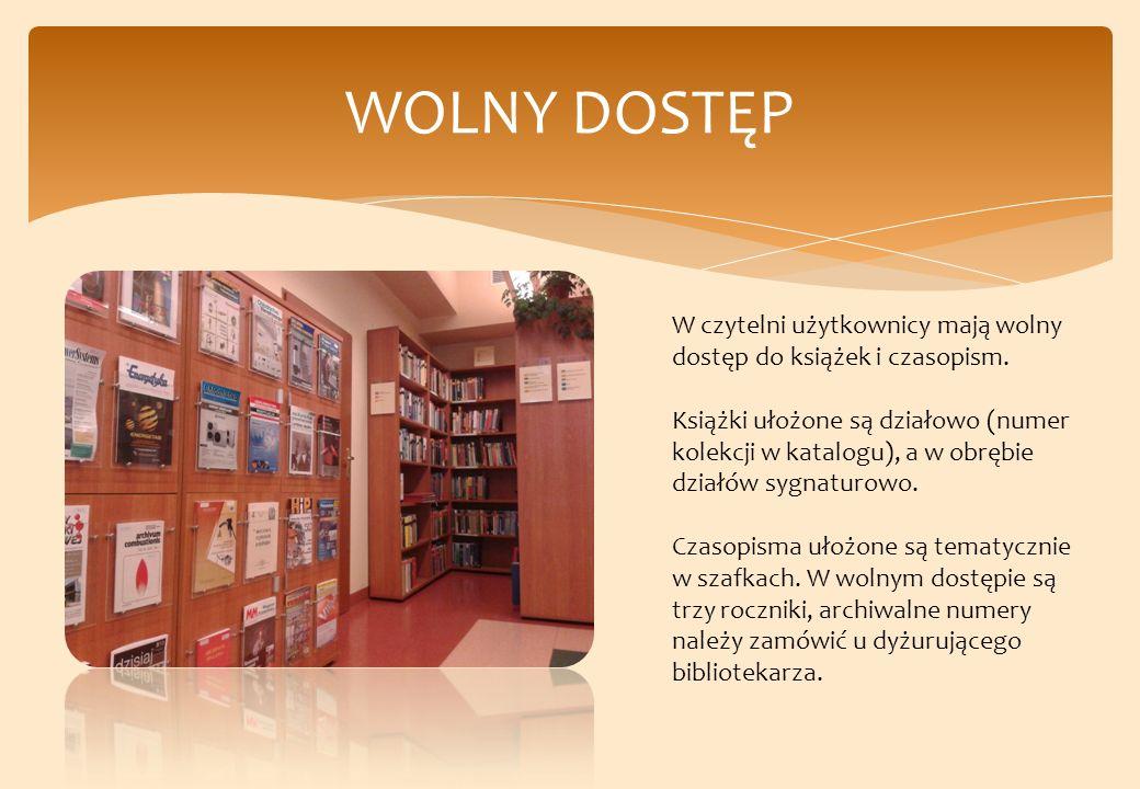 WOLNY DOSTĘP W czytelni użytkownicy mają wolny dostęp do książek i czasopism.