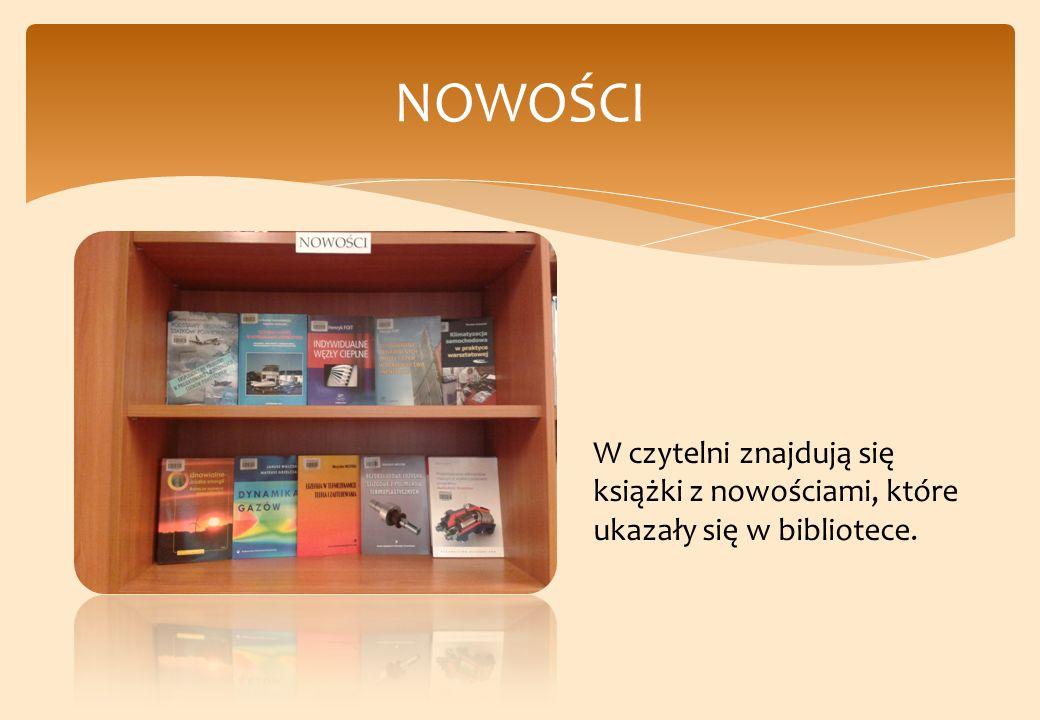 NOWOŚCI W czytelni znajdują się książki z nowościami, które ukazały się w bibliotece.