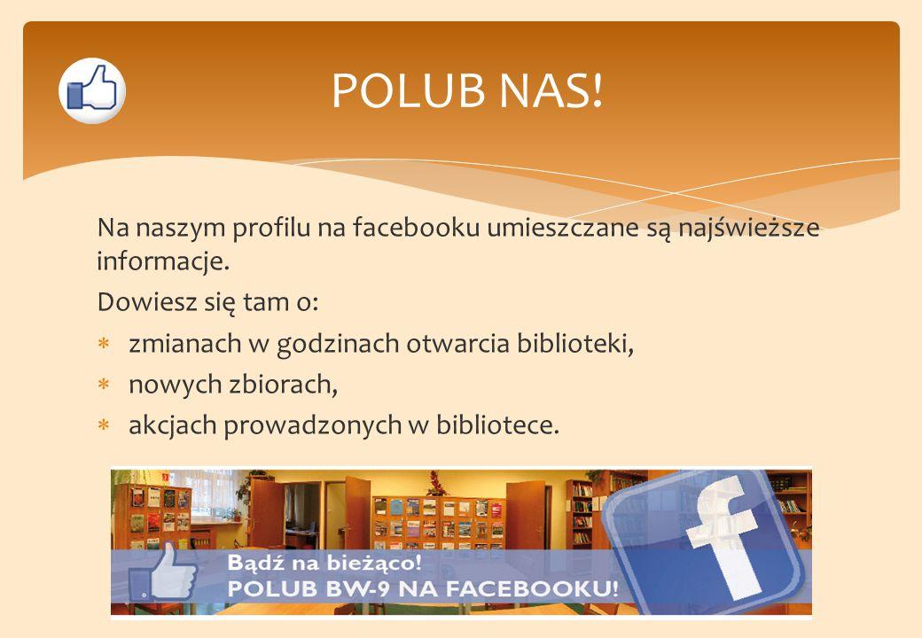 POLUB NAS.Na naszym profilu na facebooku umieszczane są najświeższe informacje.