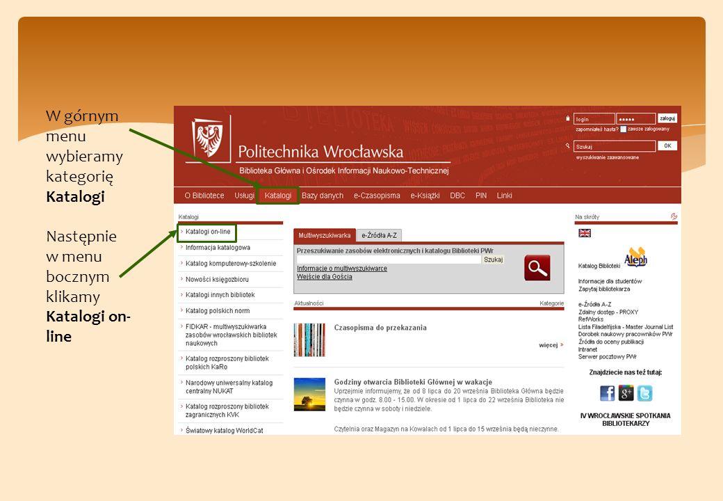 W górnym menu wybieramy kategorię Katalogi Następnie w menu bocznym klikamy Katalogi on- line