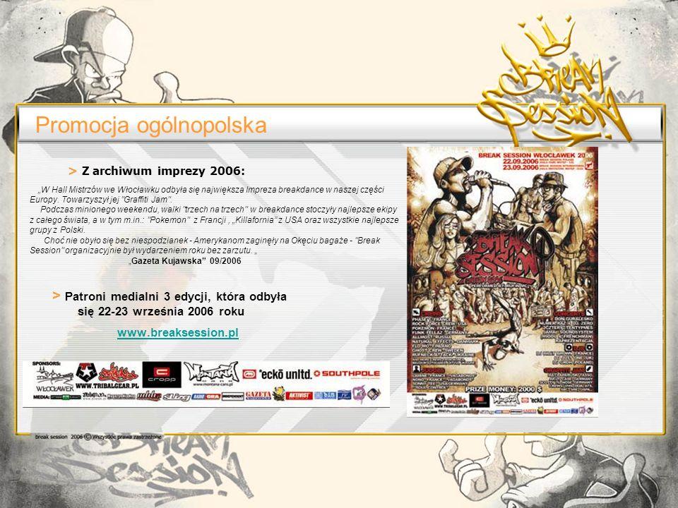 Promocja ogólnopolska > Patroni medialni 3 edycji, która odbyła się 22-23 września 2006 roku www.breaksession.pl > Z archiwum imprezy 2006: W Hall Mistrzów we Włocławku odbyła się największa Impreza breakdance w naszej części Europy.