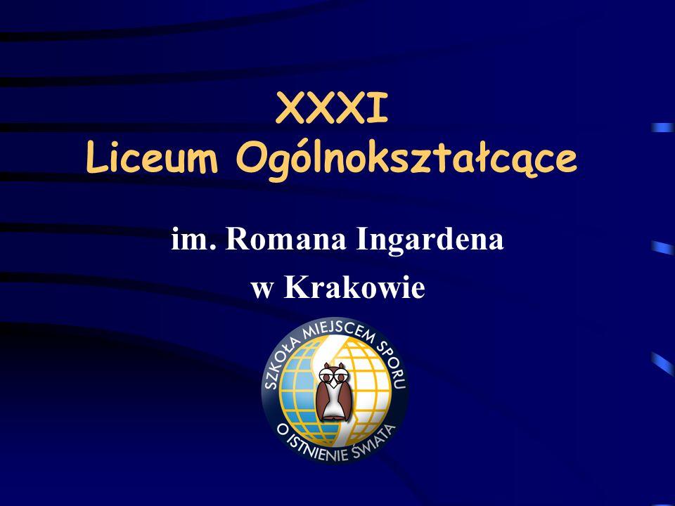 XXXI Liceum Ogólnokształcące im. Romana Ingardena w Krakowie.