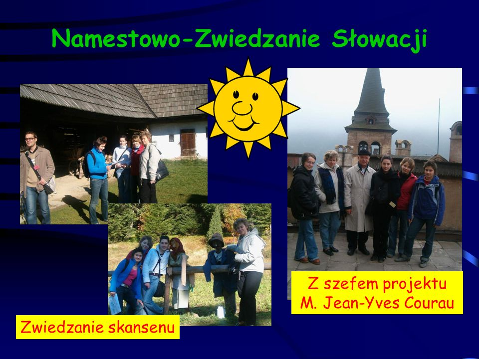 Namestowo-Zwiedzanie Słowacji Z szefem projektu M. Jean-Yves Courau Zwiedzanie skansenu