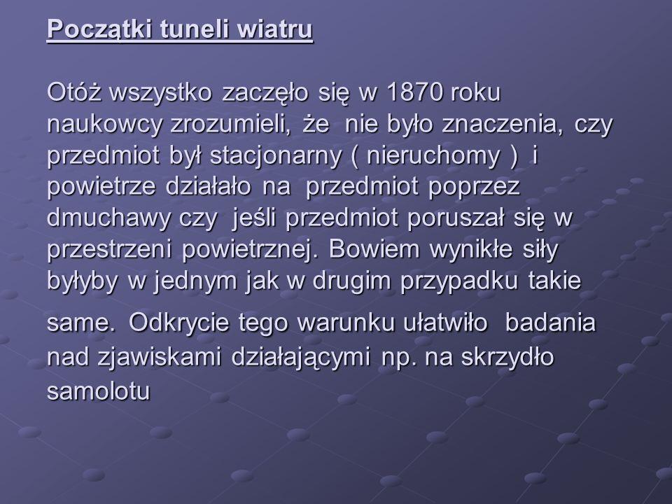 Tak też pierwszy tunel aerodynamiczny powstał w 1871 r.