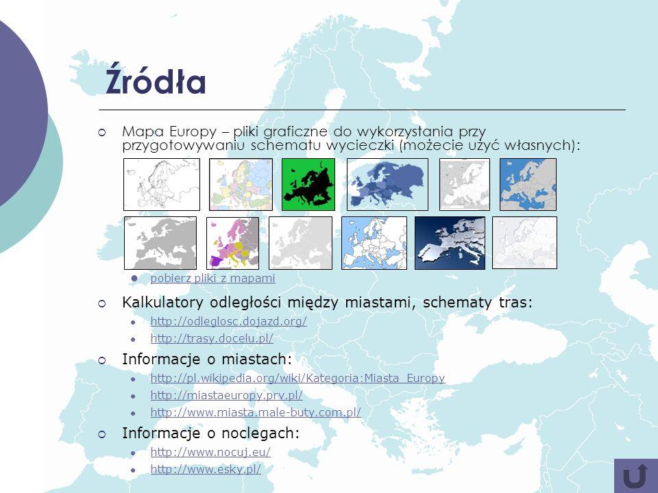 Źródła Mapa Europy – pliki graficzne do wykorzystania przy przygotowywaniu schematu wycieczki (możecie użyć własnych): pobierz pliki z mapami Kalkulat