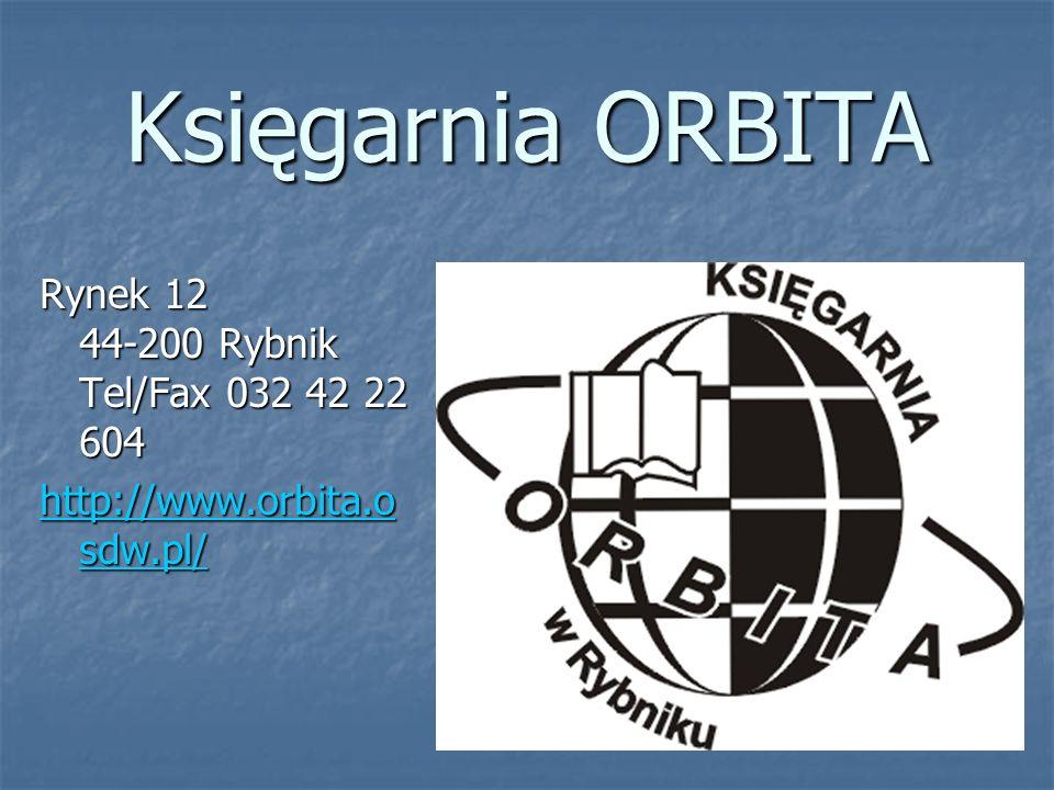 Księgarnia ORBITA Rynek 12 44-200 Rybnik Tel/Fax 032 42 22 604 http://www.orbita.o sdw.pl/ http://www.orbita.o sdw.pl/