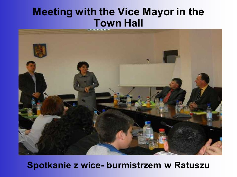 Meeting with the Vice Mayor in the Town Hall Spotkanie z wice- burmistrzem w Ratuszu