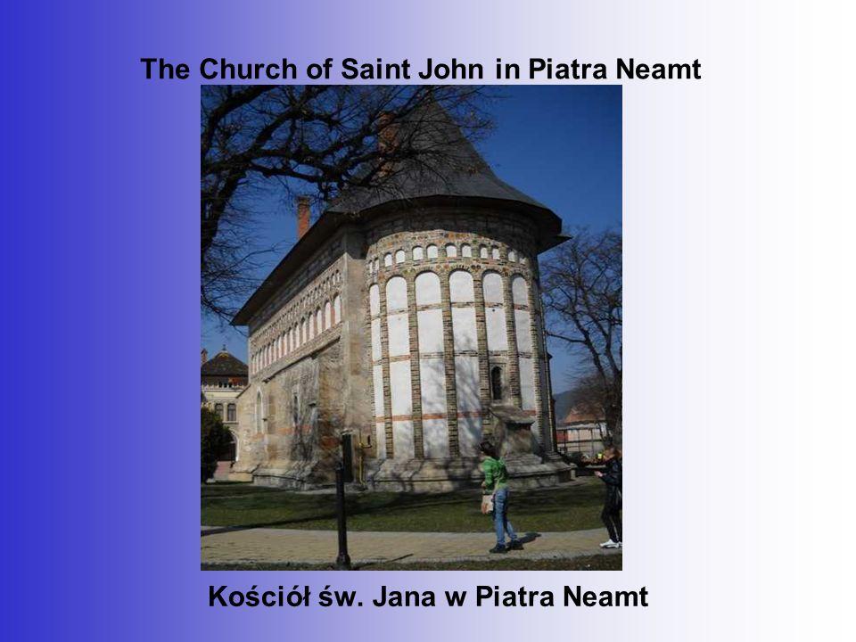 The Church of Saint John in Piatra Neamt Kościół św. Jana w Piatra Neamt