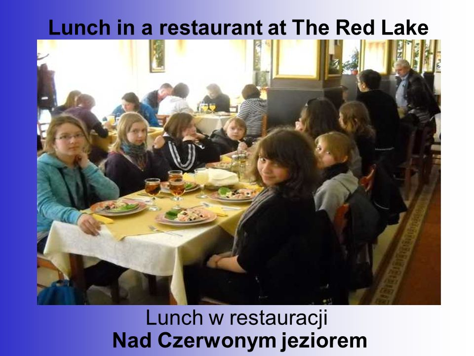 Lunch in a restaurant at The Red Lake Lunch w restauracji Nad Czerwonym jeziorem
