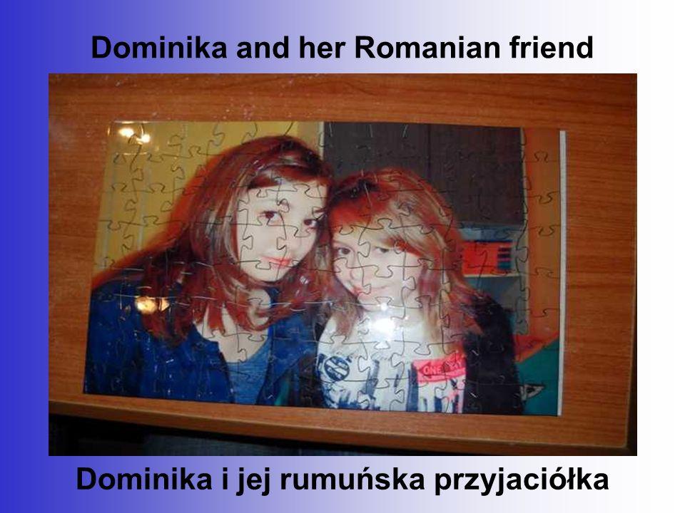 Dominika and her Romanian friend Dominika i jej rumuńska przyjaciółka