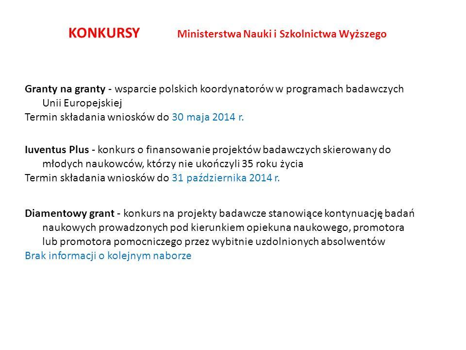 Granty na granty - wsparcie polskich koordynatorów w programach badawczych Unii Europejskiej Termin składania wniosków do 30 maja 2014 r.