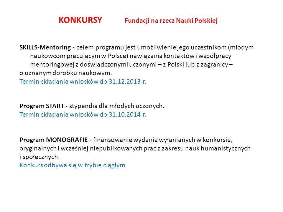 SKILLS-Mentoring - celem programu jest umożliwienie jego uczestnikom (młodym naukowcom pracującym w Polsce) nawiązania kontaktów i współpracy mentoringowej z doświadczonymi uczonymi – z Polski lub z zagranicy – o uznanym dorobku naukowym.