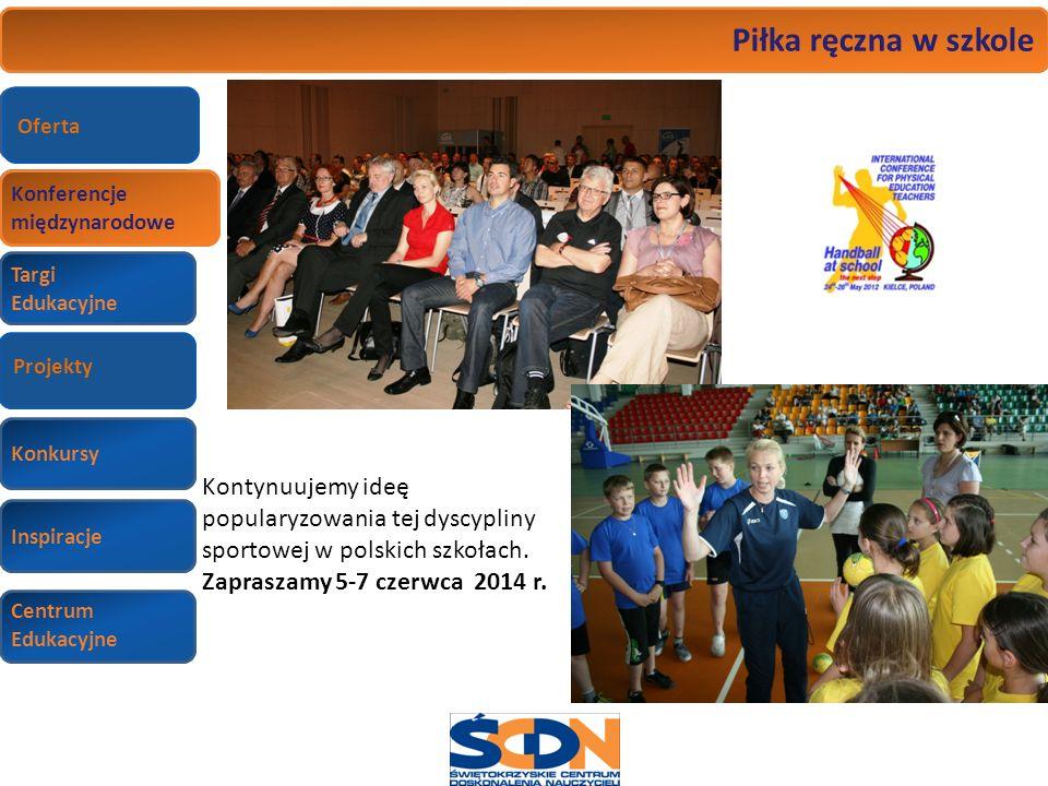 Konferencje Targi Edukacyjne Wizyty studyjne Konkursy Inspiracje Centrum Edukacyjne Piłka ręczna w szkole Kontynuujemy ideę popularyzowania tej dyscyp