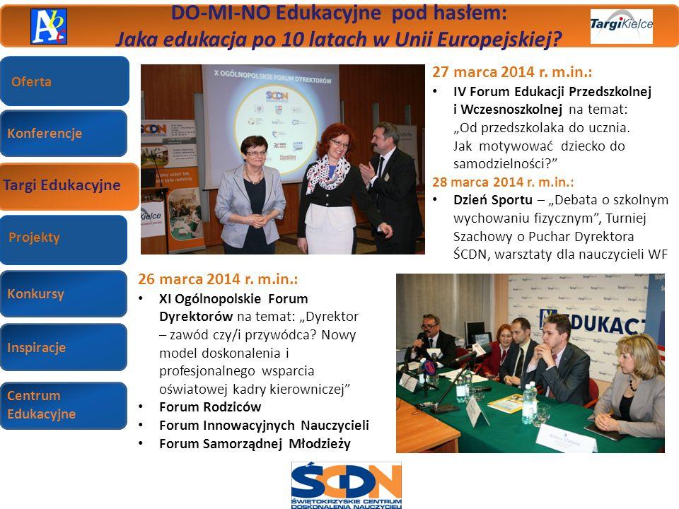 Konferencje Targi Edukacyjne Wizyty studyjne Konkursy Inspiracje Centrum Edukacyjne Targi Edukacyjne DO-MI-NO Edukacyjne pod hasłem: Jaka edukacja po