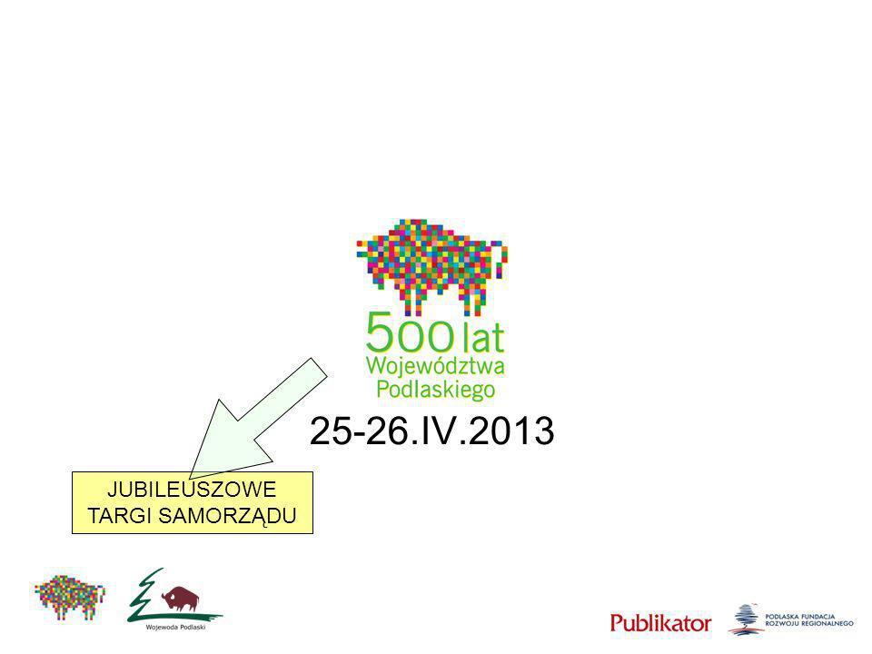 25-26.IV.2013 JUBILEUSZOWE TARGI SAMORZĄDU