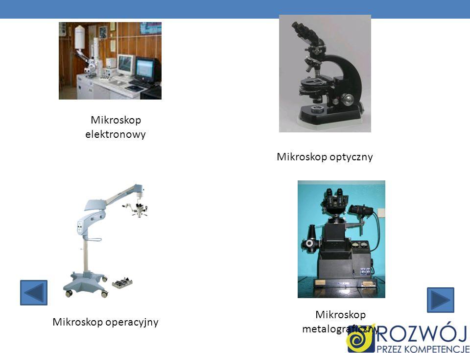Mikroskop elektronowy Mikroskop operacyjny Mikroskop optyczny Mikroskop metalograficzny