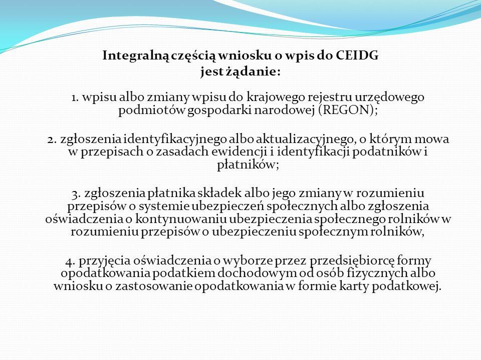 Integralną częścią wniosku o wpis do CEIDG jest żądanie: 1. wpisu albo zmiany wpisu do krajowego rejestru urzędowego podmiotów gospodarki narodowej (R