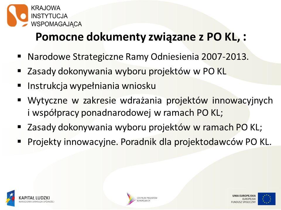 Pomocne dokumenty związane z PO KL, : Narodowe Strategiczne Ramy Odniesienia 2007-2013. Zasady dokonywania wyboru projektów w PO KL Instrukcja wypełni