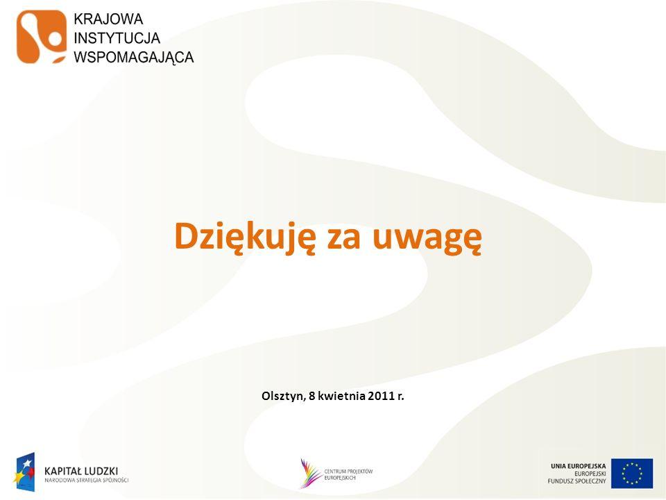 Dziękuję za uwagę Olsztyn, 8 kwietnia 2011 r.