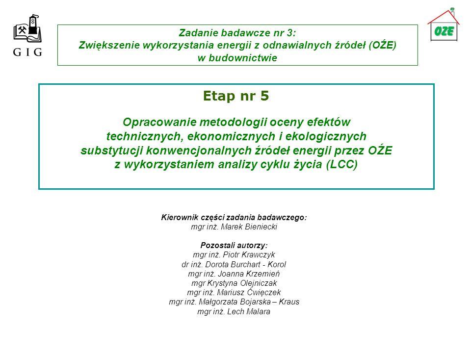 Etap nr 5 Opracowanie metodologii oceny efektów technicznych, ekonomicznych i ekologicznych substytucji konwencjonalnych źródeł energii przez OŹE z wy