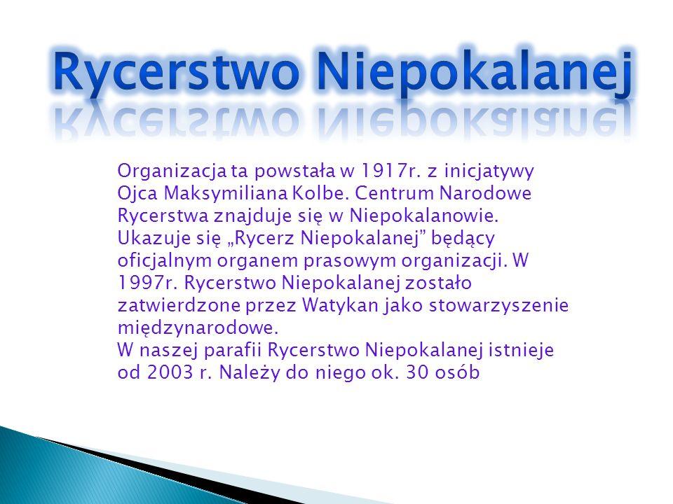 Organizacja ta powstała w 1917r. z inicjatywy Ojca Maksymiliana Kolbe. Centrum Narodowe Rycerstwa znajduje się w Niepokalanowie. Ukazuje się Rycerz Ni