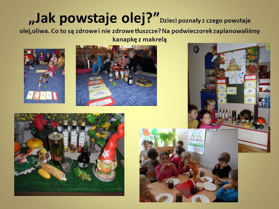 Jak powstaje olej? Dzieci poznały z czego powstaje olej,oliwa. Co to są zdrowe i nie zdrowe tłuszcze? Na podwieczorek zaplanowaliśmy kanapkę z makrelą