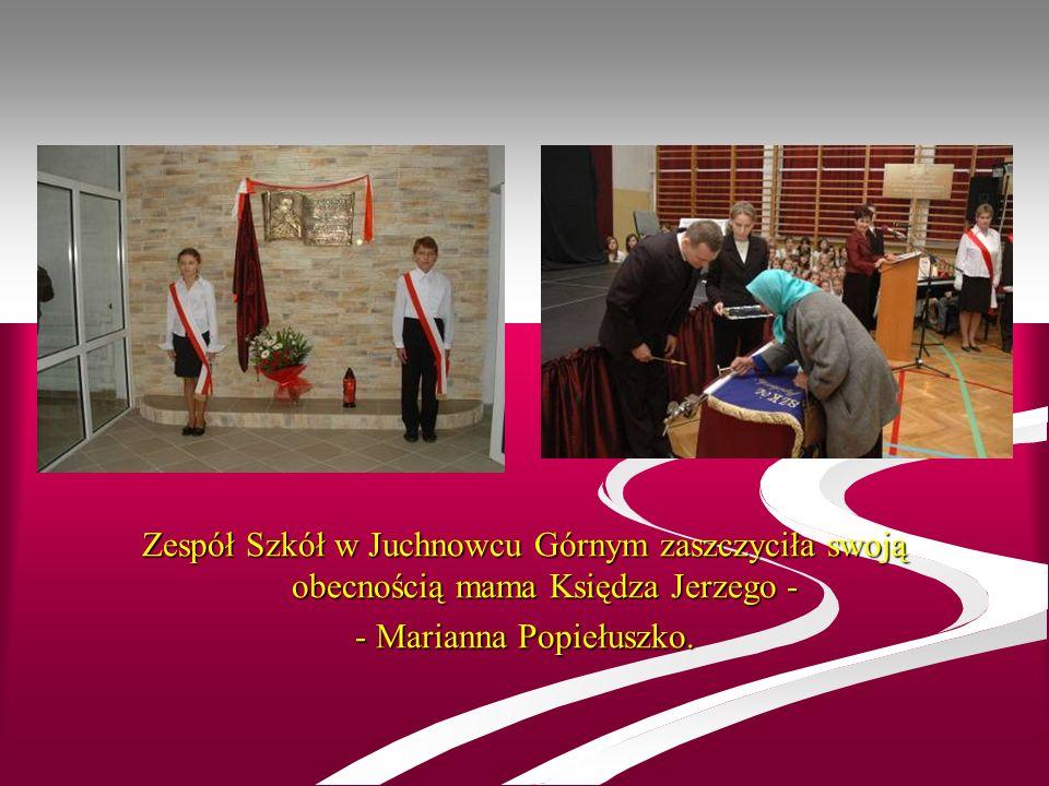 Zespół Szkół w Juchnowcu Górnym zaszczyciła swoją obecnością mama Księdza Jerzego - - Marianna Popiełuszko.