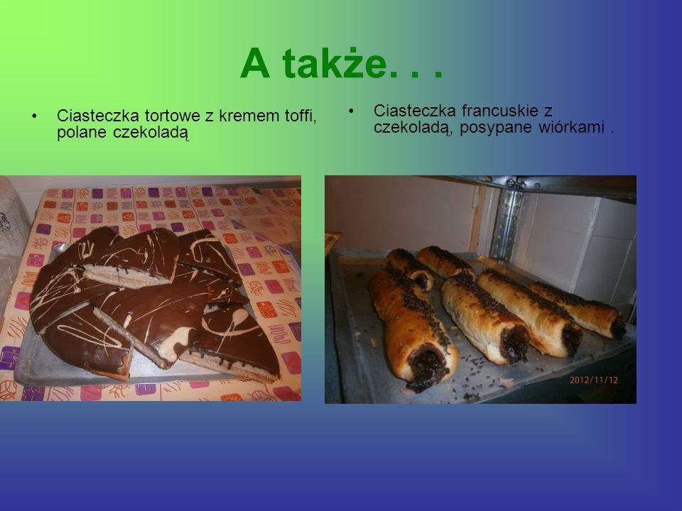 A także... Ciasteczka tortowe z kremem toffi, polane czekoladą Ciasteczka francuskie z czekoladą, posypane wiórkami.