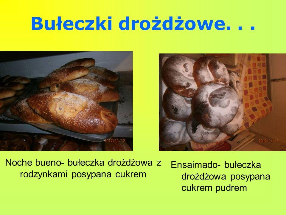 Bułeczki drożdżowe... Noche bueno- bułeczka drożdżowa z rodzynkami posypana cukrem Ensaimado- bułeczka drożdżowa posypana cukrem pudrem