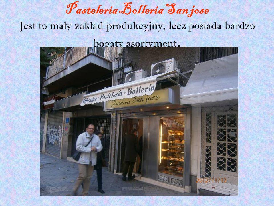 Pasteleria Bolleria San jose Jest to ma ł y zak ł ad produkcyjny, lecz posiada bardzo bogaty asortyment.