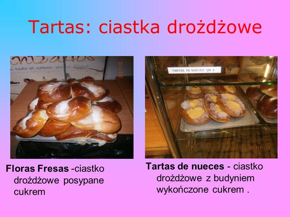 Tartas: ciastka drożdżowe Floras Fresas -ciastko drożdżowe posypane cukrem Tartas de nueces - ciastko drożdżowe z budyniem wykończone cukrem.