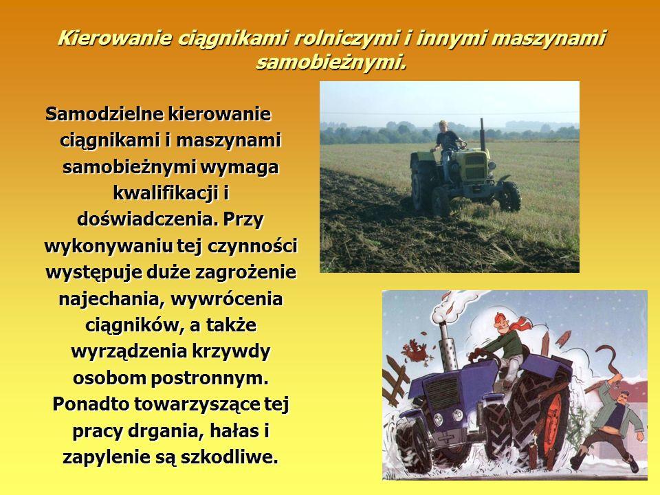 Kierowanie ciągnikami rolniczymi i innymi maszynami samobieżnymi. Samodzielne kierowanie ciągnikami i maszynami samobieżnymi wymaga kwalifikacji i doś