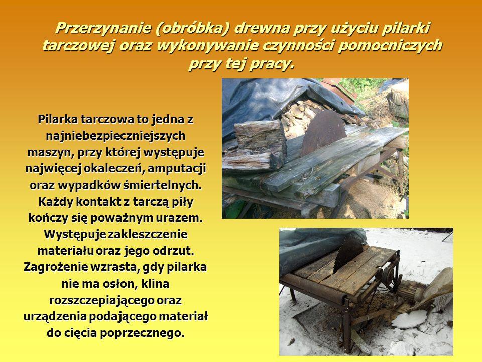 Przerzynanie (obróbka) drewna przy użyciu pilarki tarczowej oraz wykonywanie czynności pomocniczych przy tej pracy. Pilarka tarczowa to jedna z najnie