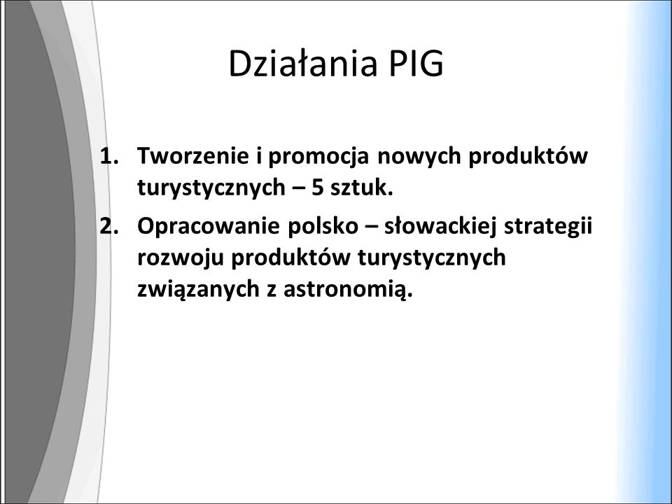 Działania PIG 1.Tworzenie i promocja nowych produktów turystycznych – 5 sztuk.