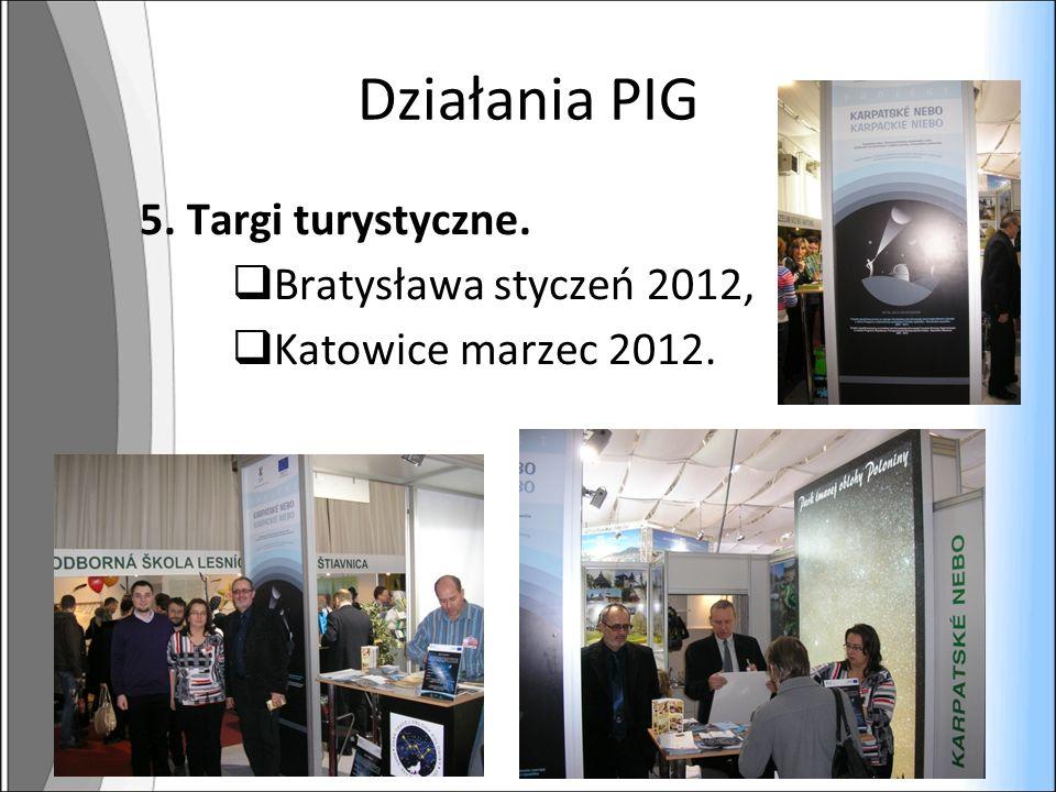 Działania PIG 5. Targi turystyczne. Bratysława styczeń 2012, Katowice marzec 2012.