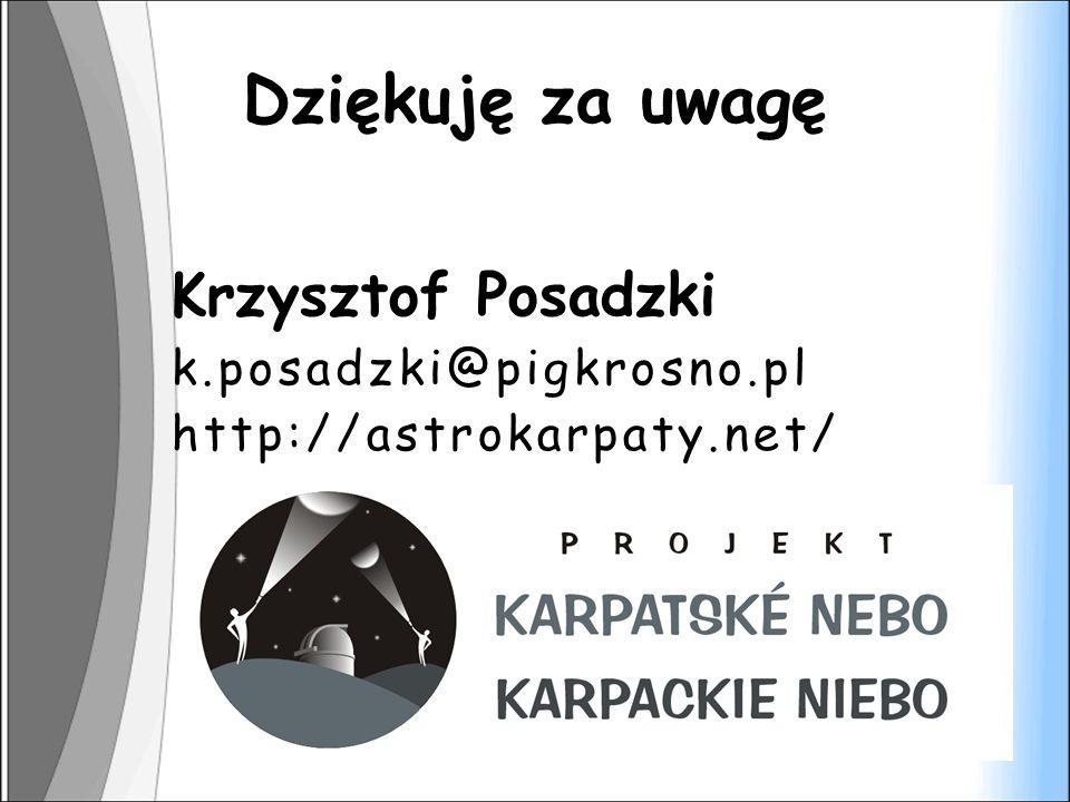 Dziękuję za uwagę Krzysztof Posadzki k.posadzki@pigkrosno.pl http://astrokarpaty.net/