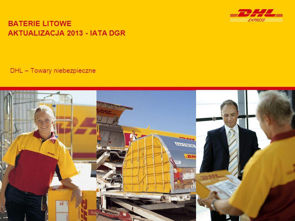 BATERIE LITOWE AKTUALIZACJA 2013 - IATA DGR DHL – Towary niebezpieczne