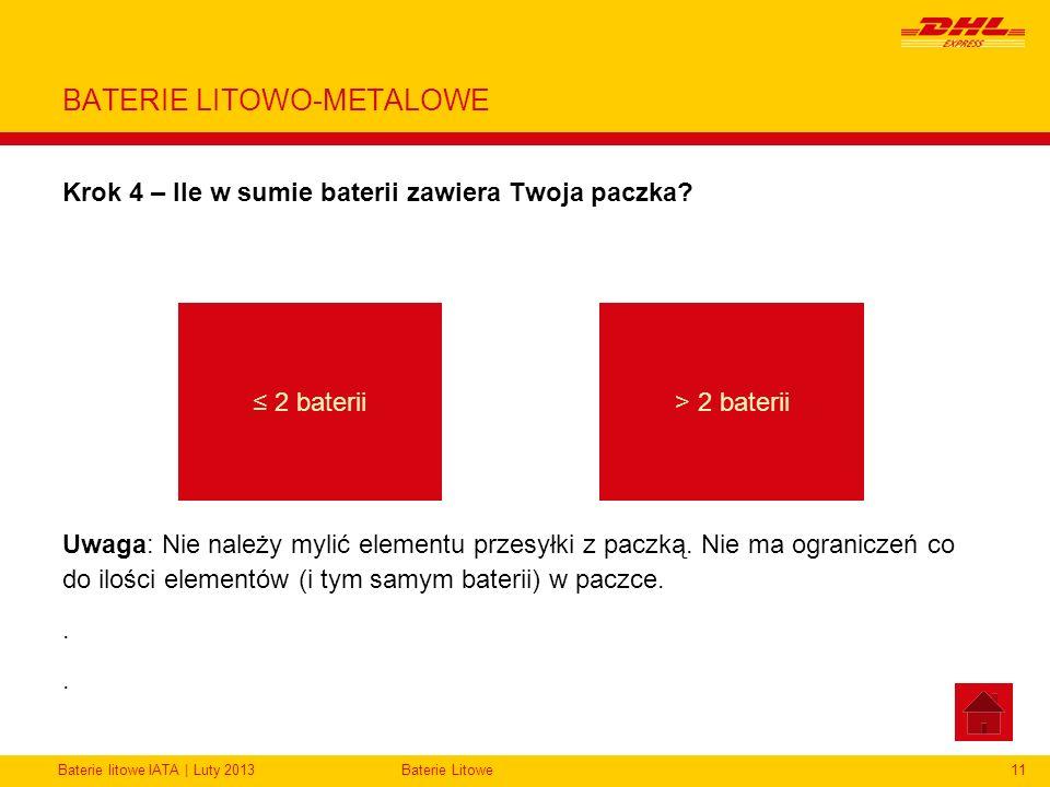 Baterie litowe IATA | Luty 2013Baterie Litowe11 BATERIE LITOWO-METALOWE Krok 4 – Ile w sumie baterii zawiera Twoja paczka? Uwaga: Nie należy mylić ele