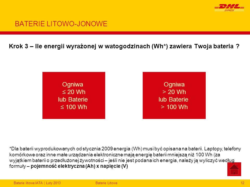 Baterie litowe IATA | Luty 2013Baterie Litowe12 BATERIE LITOWO-JONOWE Krok 3 – Ile energii wyrażonej w watogodzinach (Wh*) zawiera Twoja bateria ? Ogn