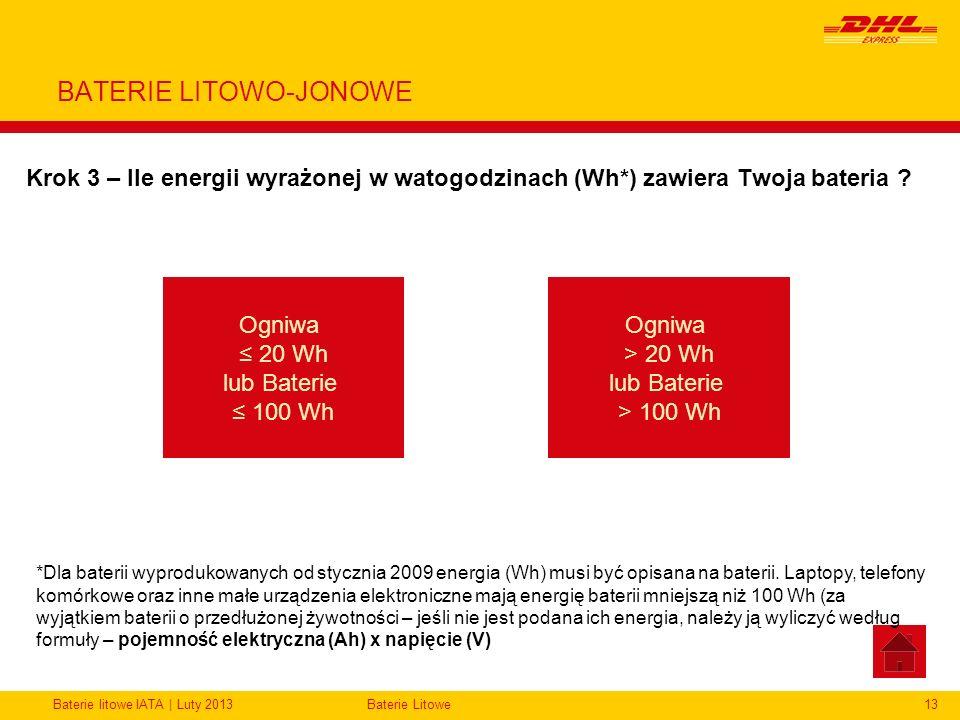 Baterie litowe IATA | Luty 2013Baterie Litowe13 BATERIE LITOWO-JONOWE Krok 3 – Ile energii wyrażonej w watogodzinach (Wh*) zawiera Twoja bateria ? Ogn
