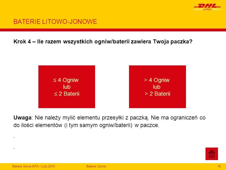 Baterie litowe IATA | Luty 2013Baterie Litowe16 BATERIE LITOWO-JONOWE Krok 4 – Ile razem wszystkich ogniw/baterii zawiera Twoja paczka? Uwaga: Nie nal